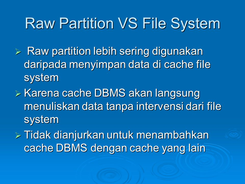 Raw Partition VS File System