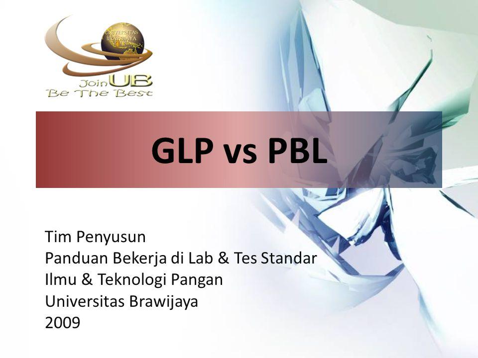 GLP vs PBL Tim Penyusun Panduan Bekerja di Lab & Tes Standar