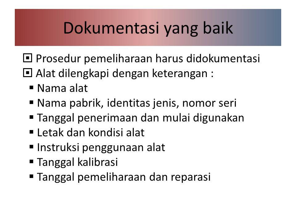 Dokumentasi yang baik Prosedur pemeliharaan harus didokumentasi