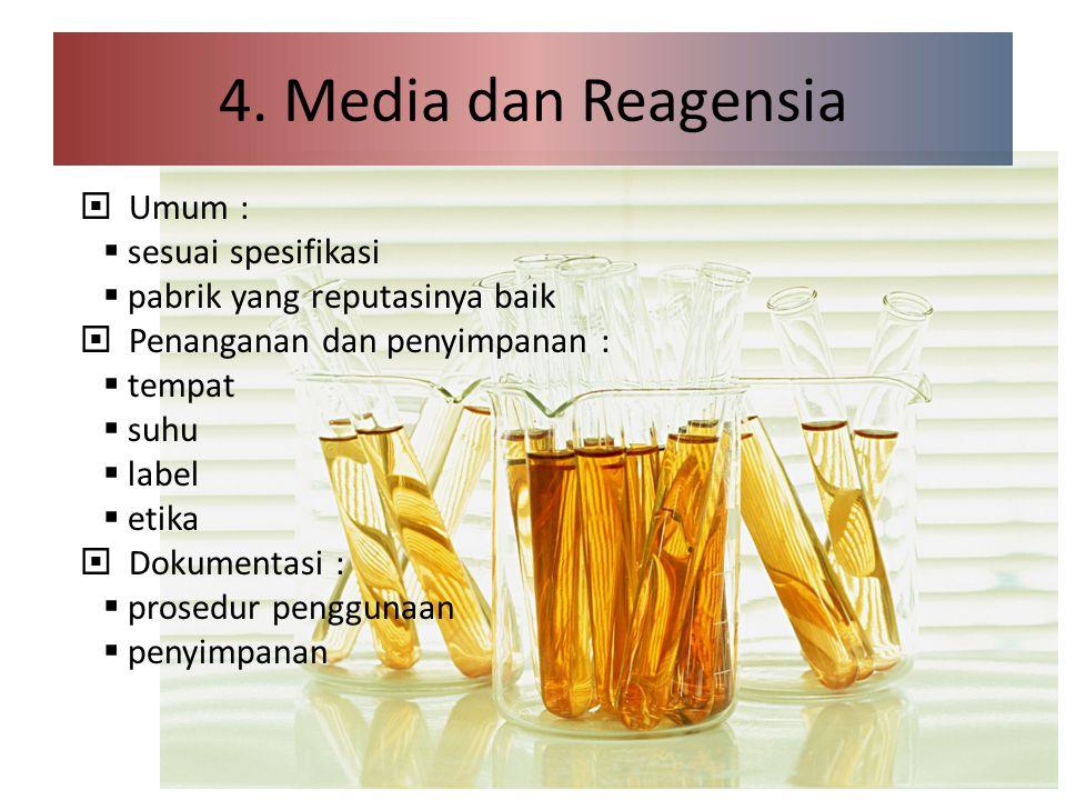 4. Media dan Reagensia Umum : sesuai spesifikasi