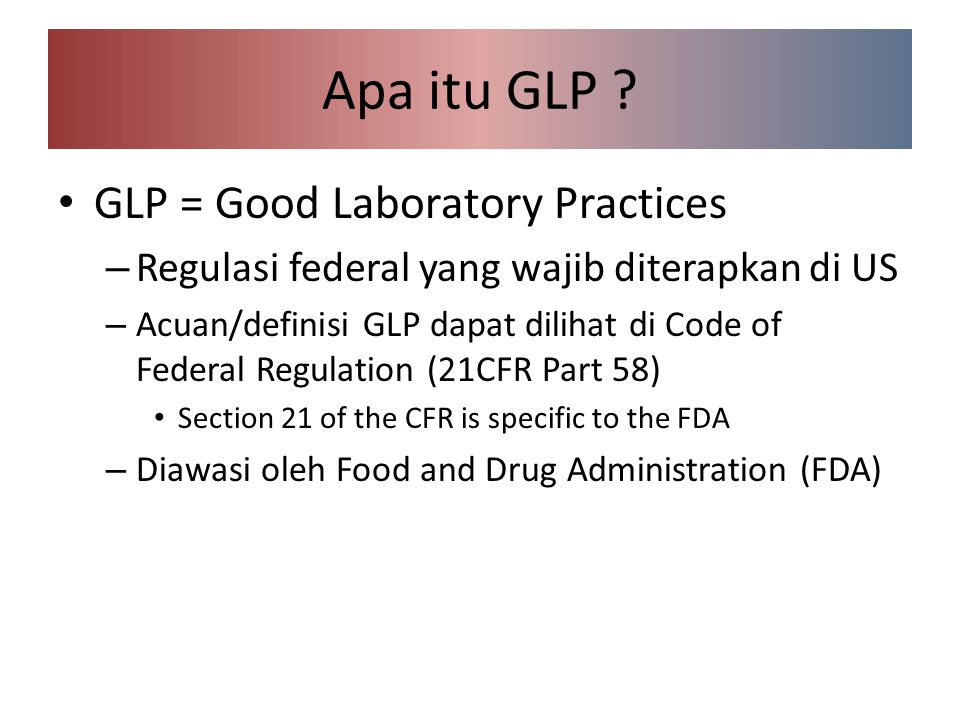 Apa itu GLP GLP = Good Laboratory Practices