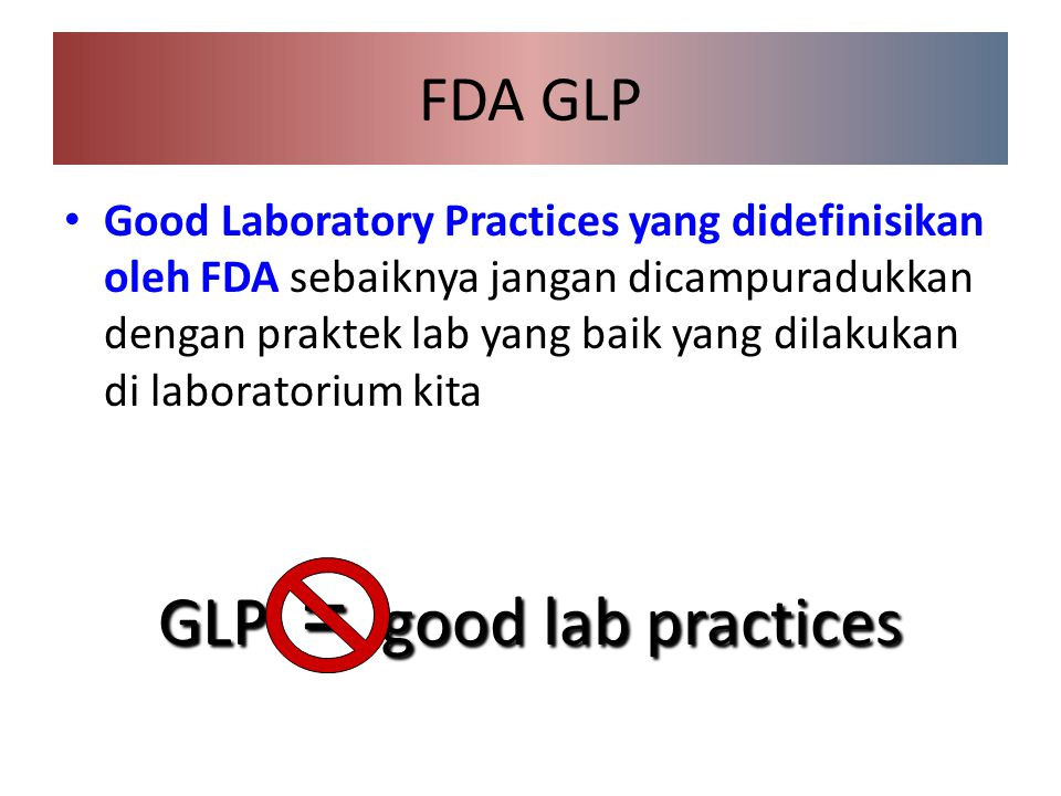 GLP = good lab practices