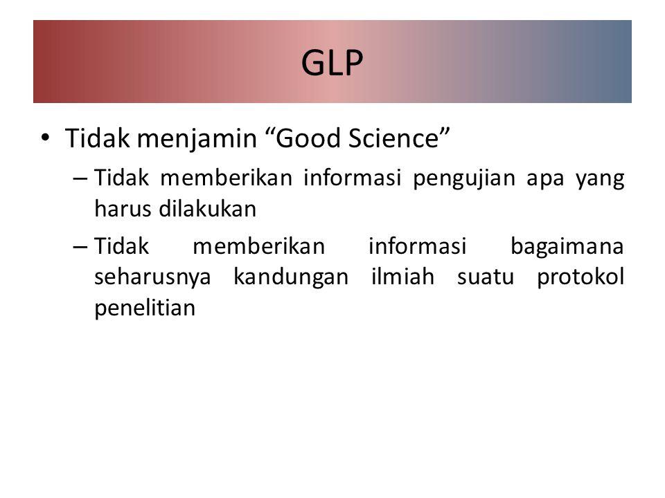 GLP Tidak menjamin Good Science
