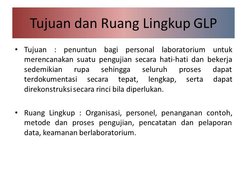 Tujuan dan Ruang Lingkup GLP