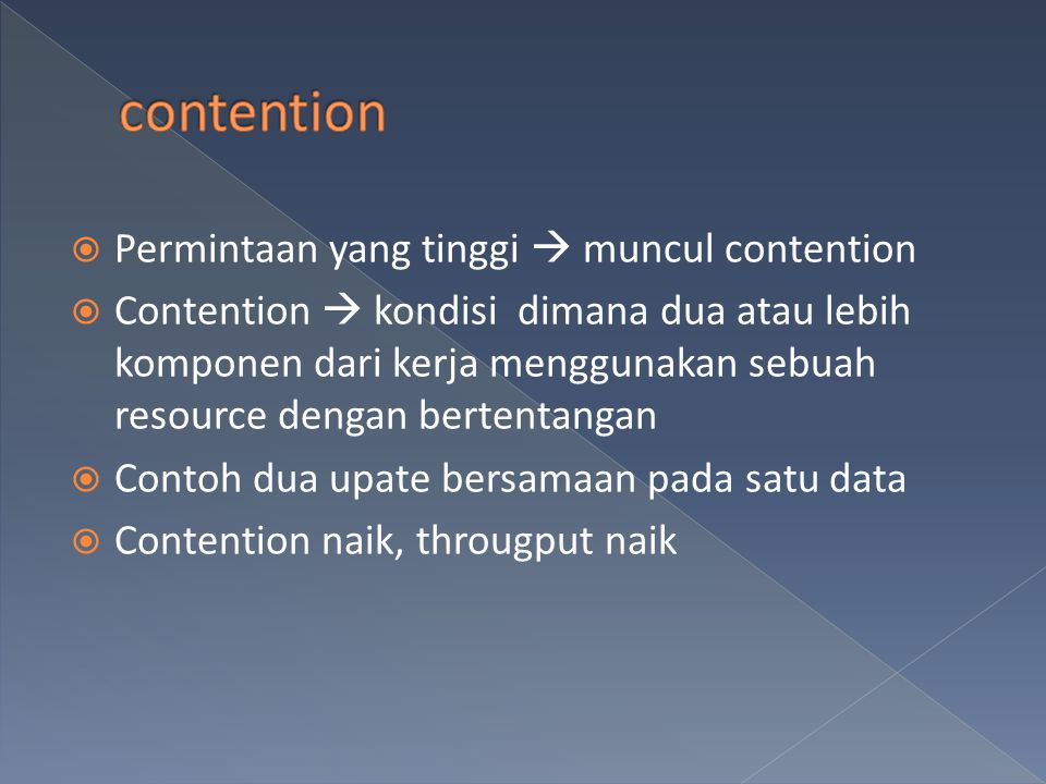 contention Permintaan yang tinggi  muncul contention