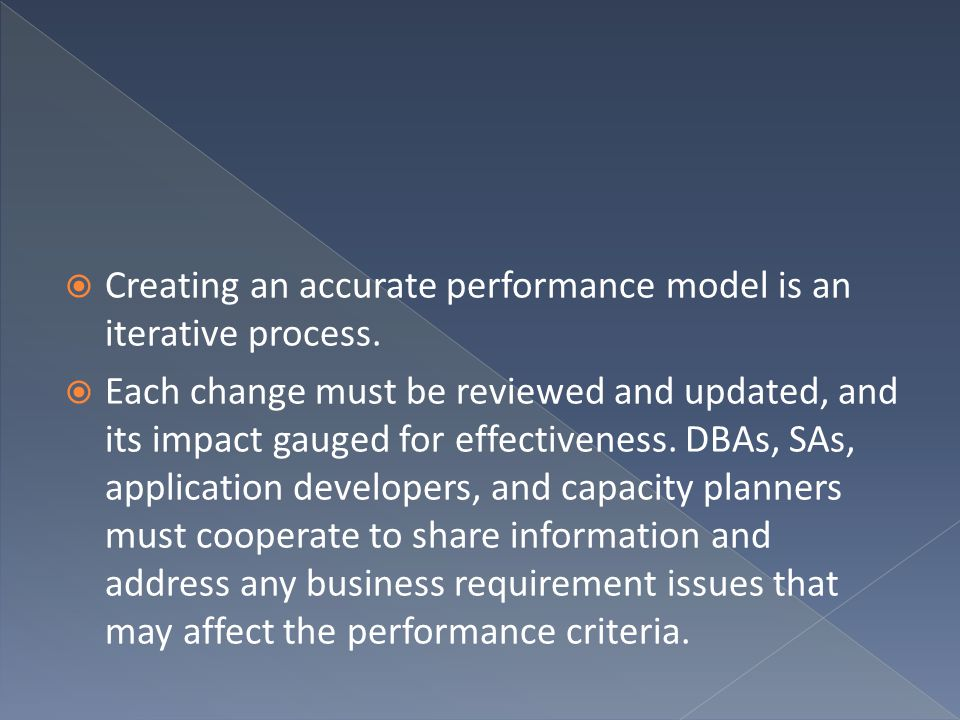 Creating an accurate performance model is an iterative process.