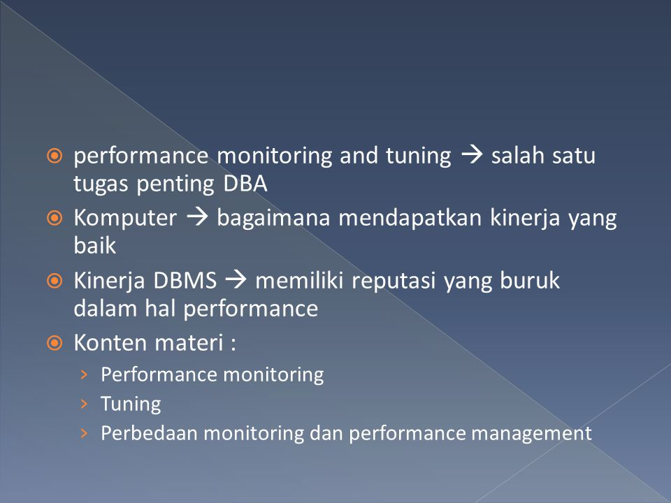 performance monitoring and tuning  salah satu tugas penting DBA