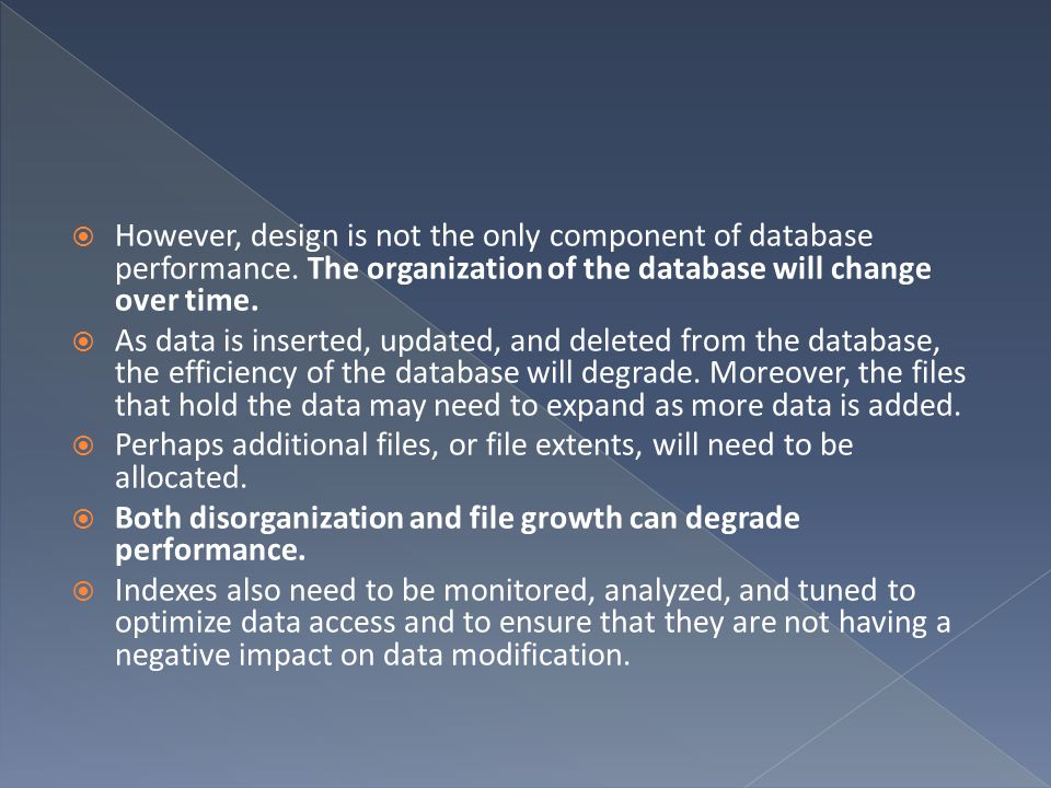However, design is not the only component of database performance