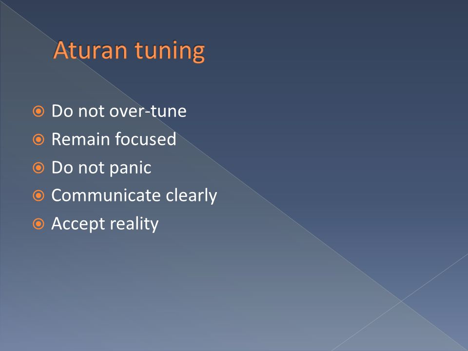Aturan tuning Do not over-tune Remain focused Do not panic