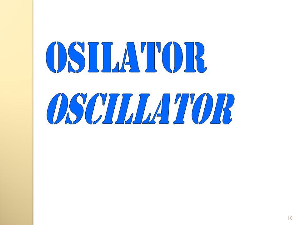 OSILATOR OSCILLATOR