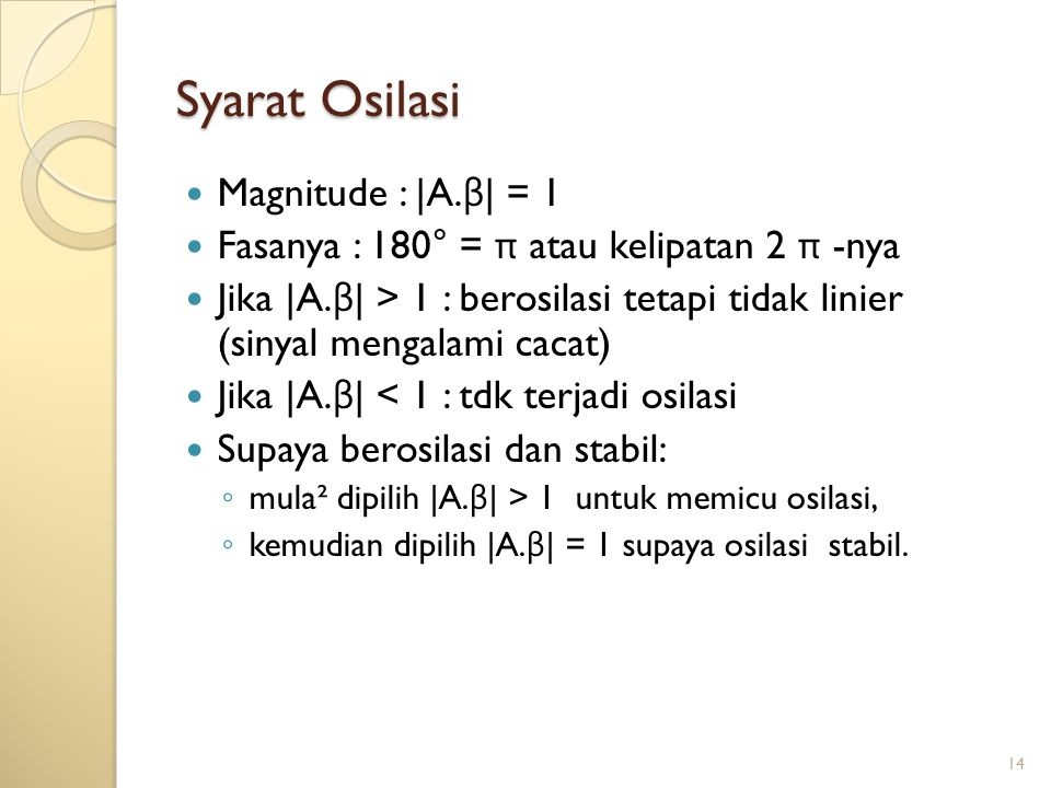 Syarat Osilasi Magnitude : |A.β| = 1