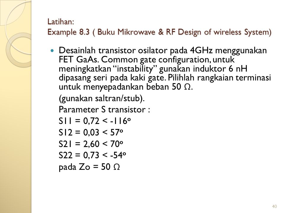 Latihan: Example 8.3 ( Buku Mikrowave & RF Design of wireless System)