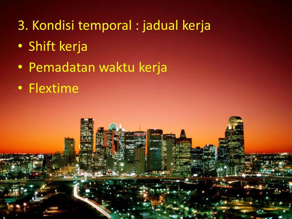 3. Kondisi temporal : jadual kerja
