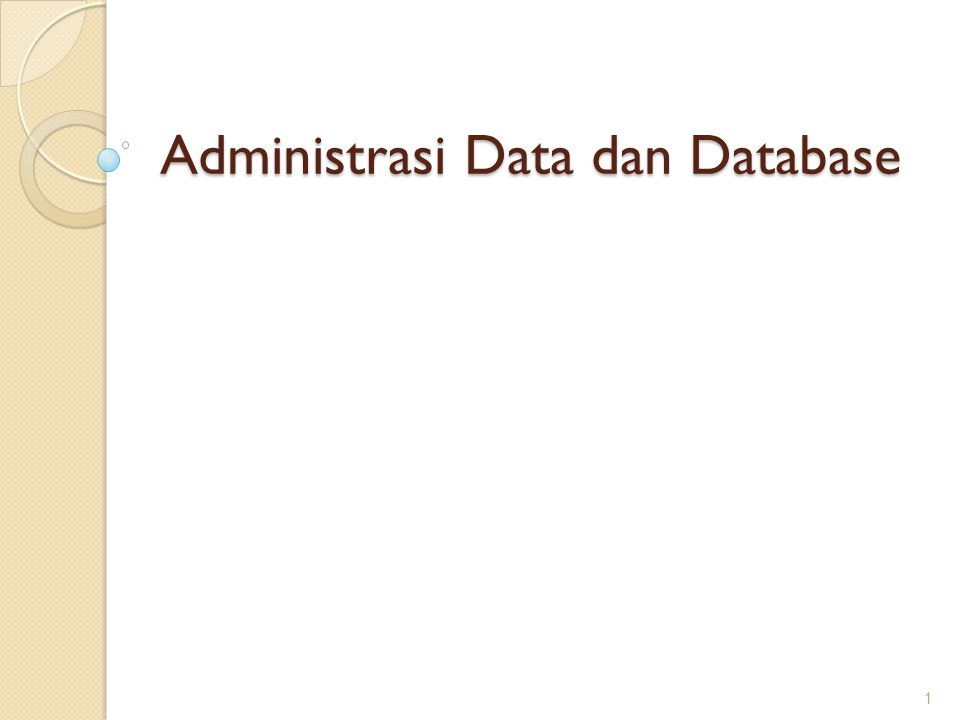 Administrasi Data dan Database