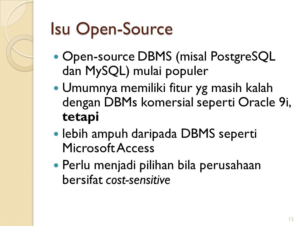 Isu Open-Source Open-source DBMS (misal PostgreSQL dan MySQL) mulai populer.