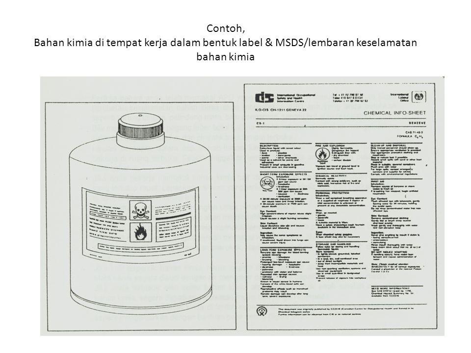 Contoh, Bahan kimia di tempat kerja dalam bentuk label & MSDS/lembaran keselamatan bahan kimia