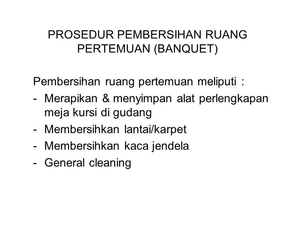 PROSEDUR PEMBERSIHAN RUANG PERTEMUAN (BANQUET)