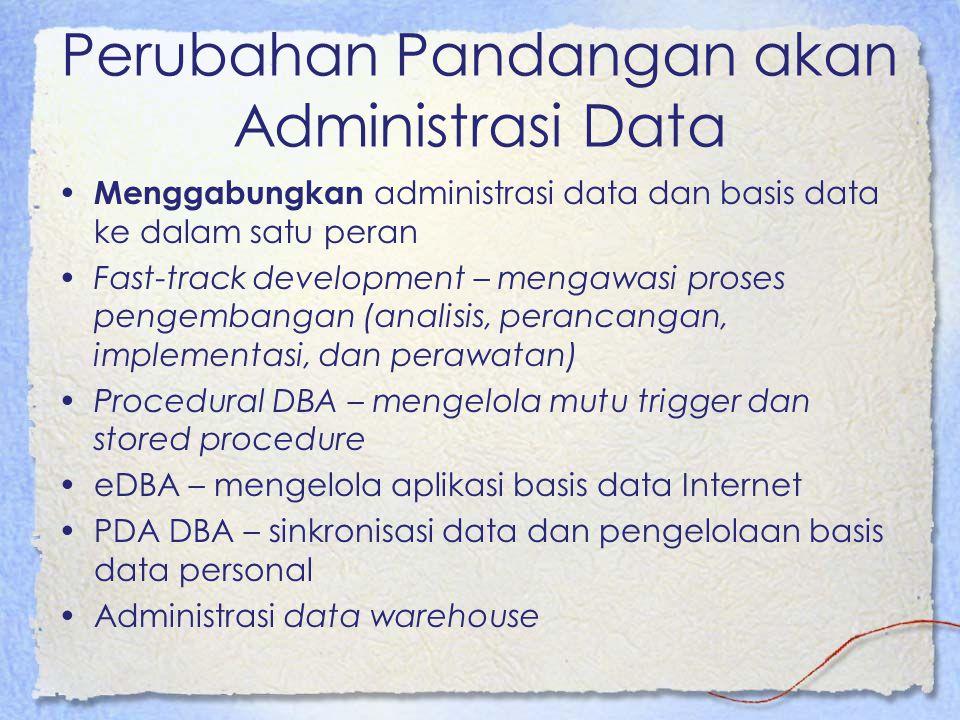 Perubahan Pandangan akan Administrasi Data
