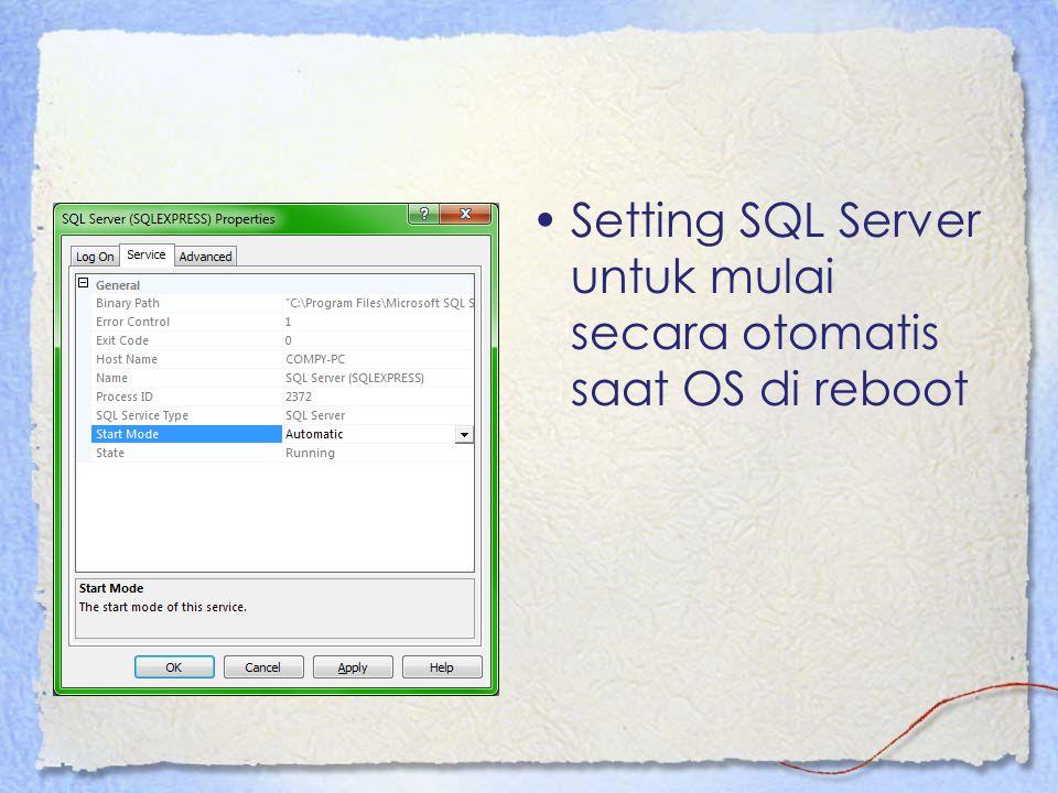 Setting SQL Server untuk mulai secara otomatis saat OS di reboot