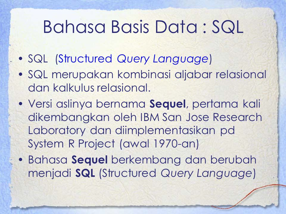 Bahasa Basis Data : SQL SQL (Structured Query Language)
