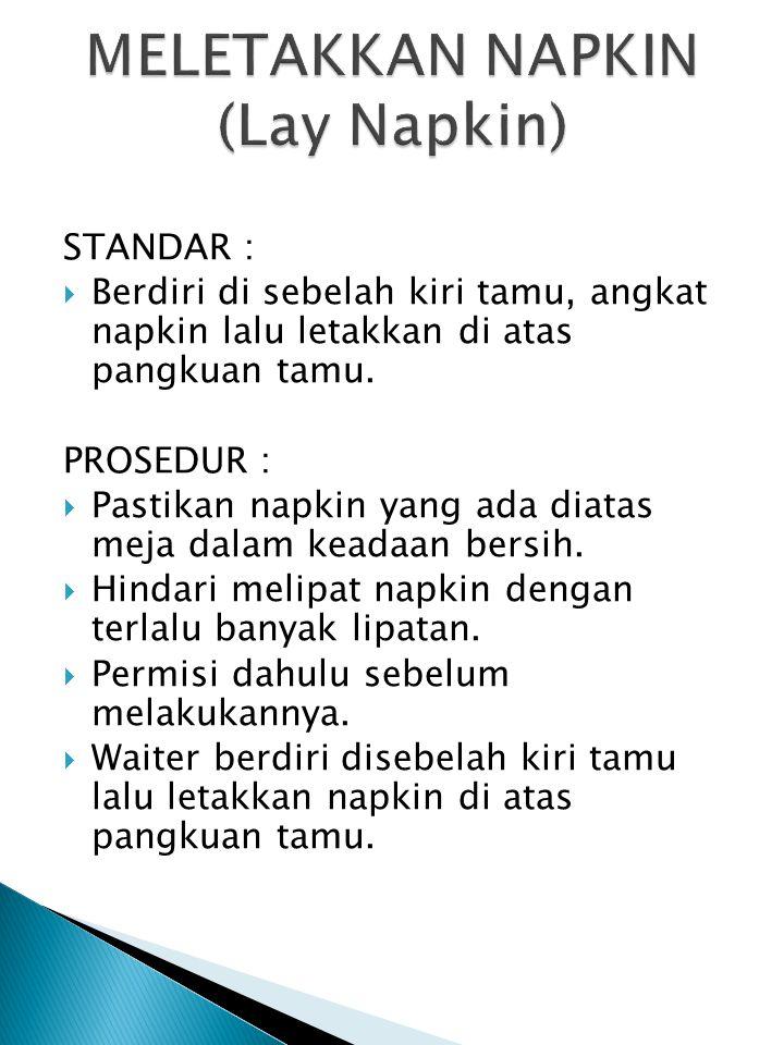 MELETAKKAN NAPKIN (Lay Napkin)