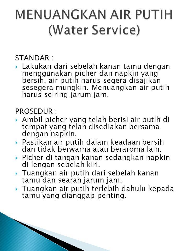 MENUANGKAN AIR PUTIH (Water Service)