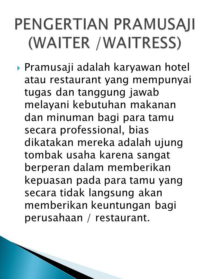 PENGERTIAN PRAMUSAJI (WAITER /WAITRESS)