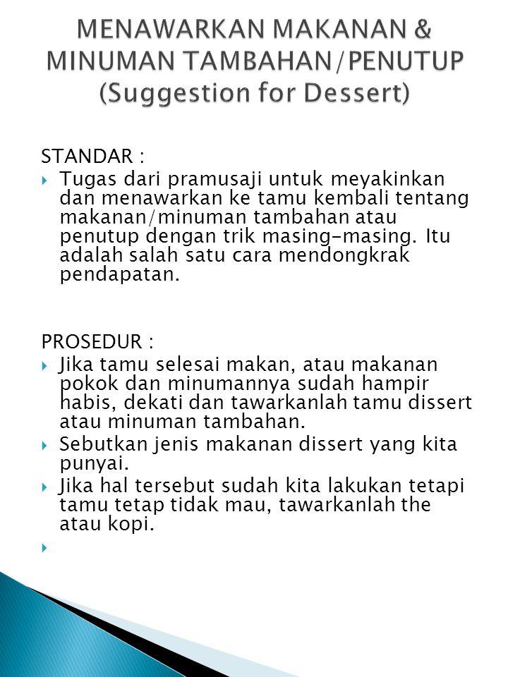 MENAWARKAN MAKANAN & MINUMAN TAMBAHAN/PENUTUP (Suggestion for Dessert)