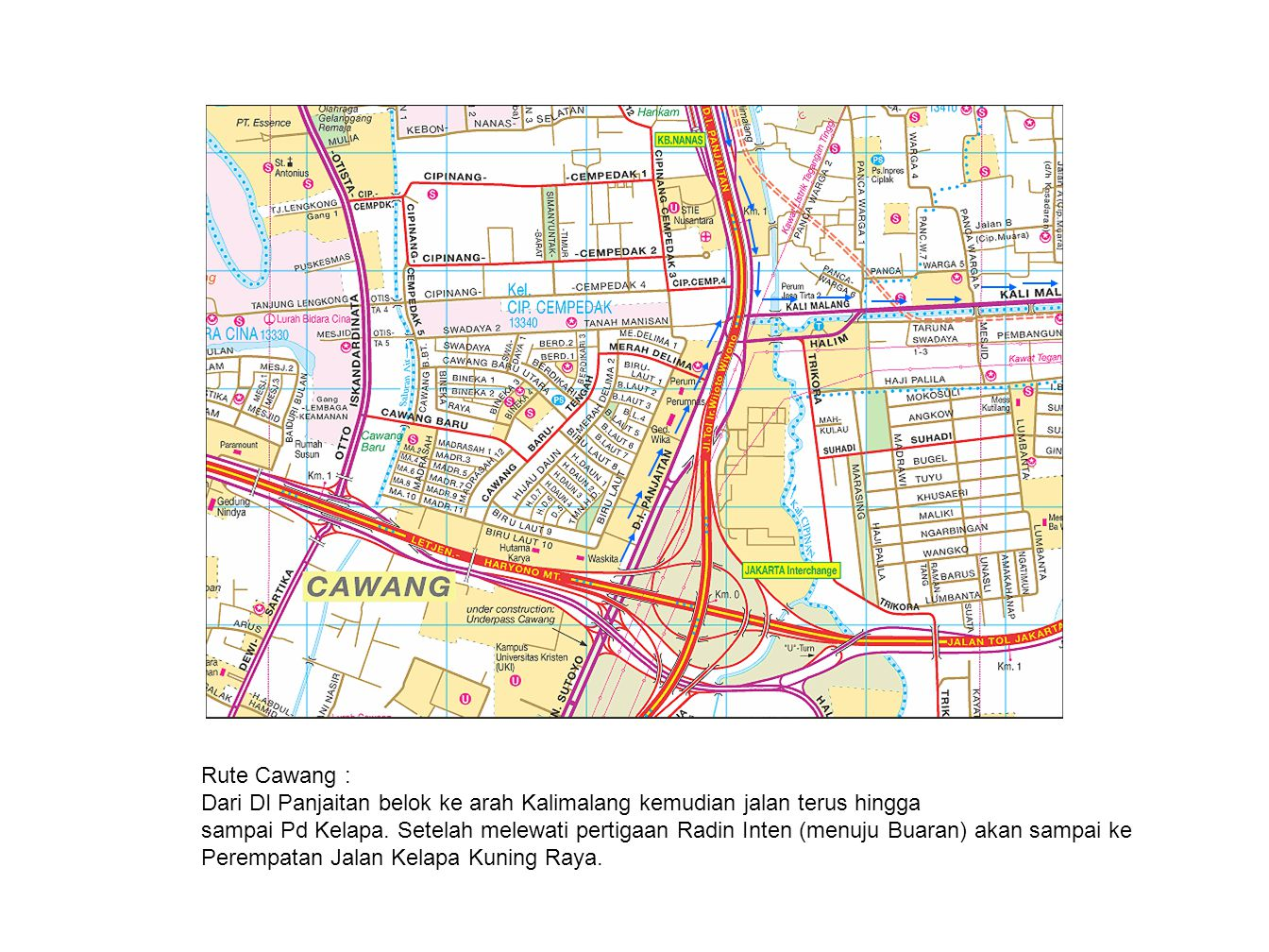 Rute Cawang : Dari DI Panjaitan belok ke arah Kalimalang kemudian jalan terus hingga.