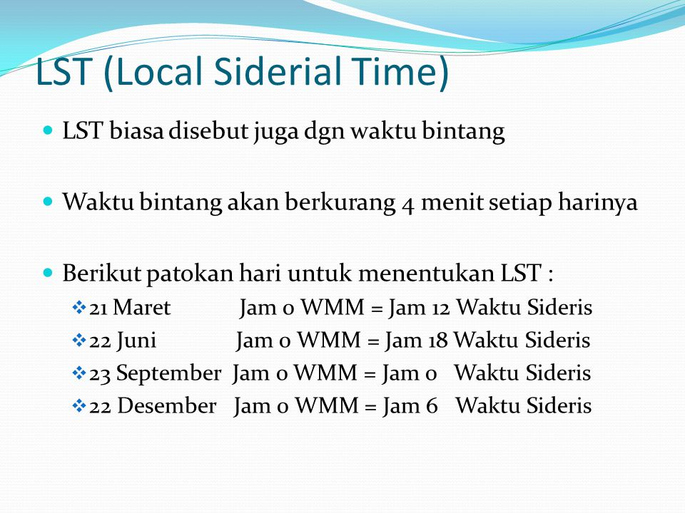 LST (Local Siderial Time)