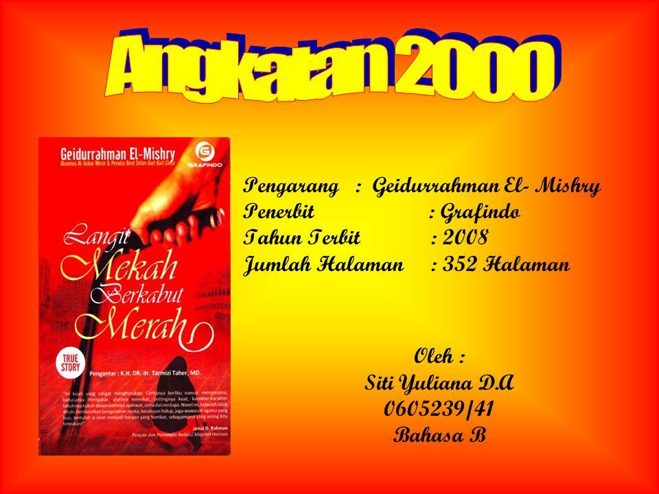 Angkatan 2000 Pengarang : Geidurrahman El- Mishry Penerbit : Grafindo
