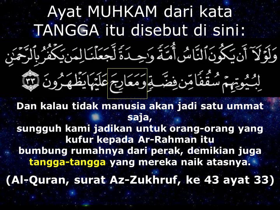 Ayat MUHKAM dari kata TANGGA itu disebut di sini: