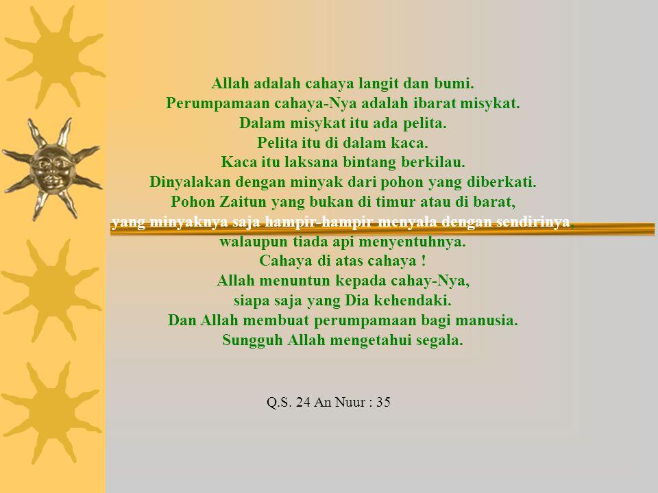 Allah adalah cahaya langit dan bumi.