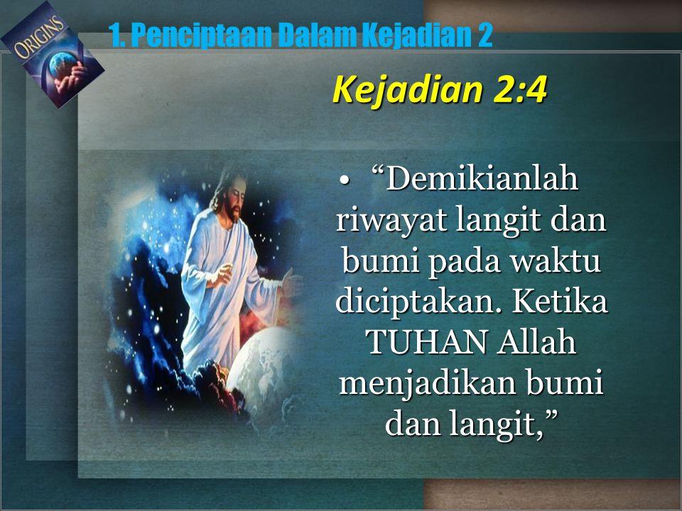 1. Penciptaan Dalam Kejadian 2
