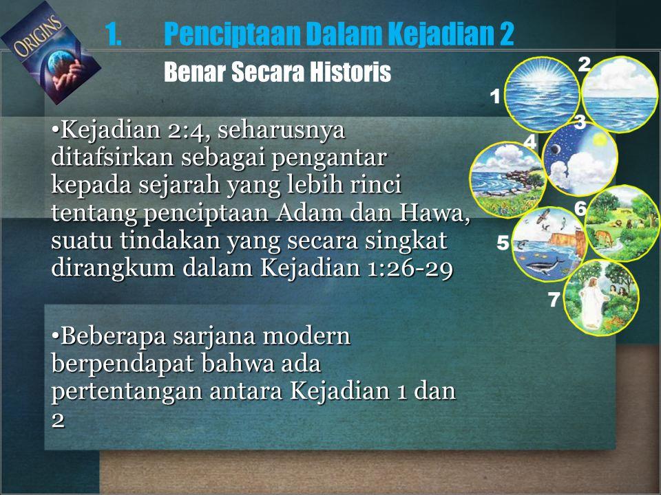 1. Penciptaan Dalam Kejadian 2 Benar Secara Historis