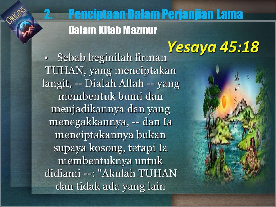 Yesaya 45:18 2. Penciptaan Dalam Perjanjian Lama Dalam Kitab Mazmur
