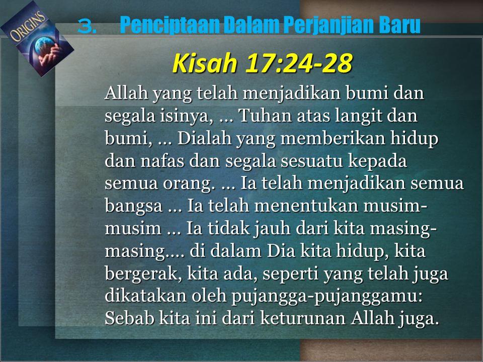 Kisah 17:24-28 3. Penciptaan Dalam Perjanjian Baru