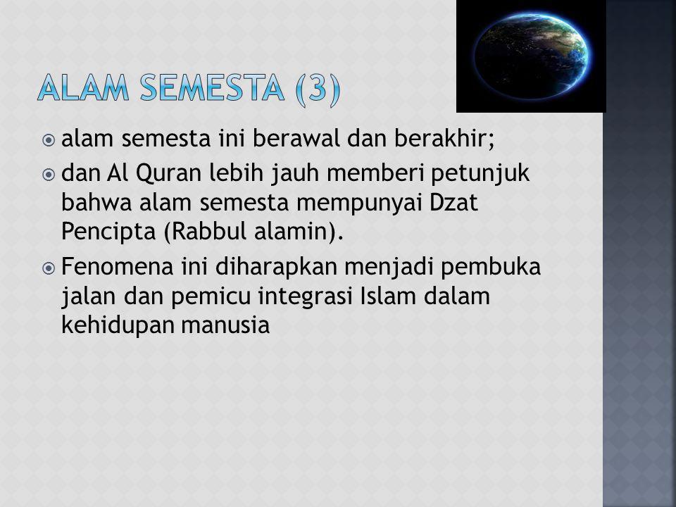 Alam Semesta (3) alam semesta ini berawal dan berakhir;