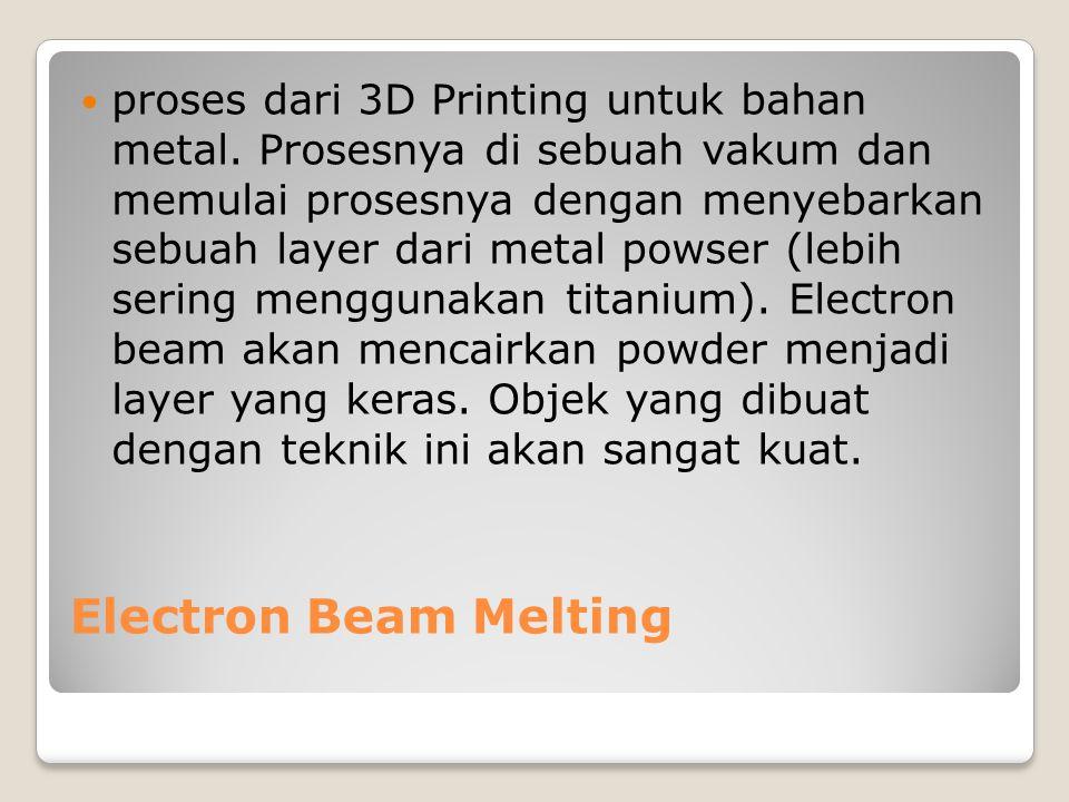 proses dari 3D Printing untuk bahan metal