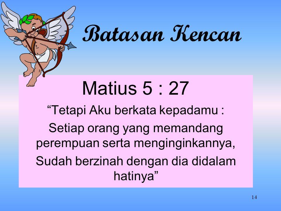 Batasan Kencan Matius 5 : 27 Tetapi Aku berkata kepadamu :