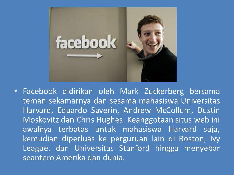 Facebook didirikan oleh Mark Zuckerberg bersama teman sekamarnya dan sesama mahasiswa Universitas Harvard, Eduardo Saverin, Andrew McCollum, Dustin Moskovitz dan Chris Hughes. Keanggotaan situs web ini awalnya terbatas untuk mahasiswa Harvard saja, kemudian diperluas ke perguruan lain di Boston, Ivy League, dan Universitas Stanford hingga menyebar seantero Amerika dan dunia.