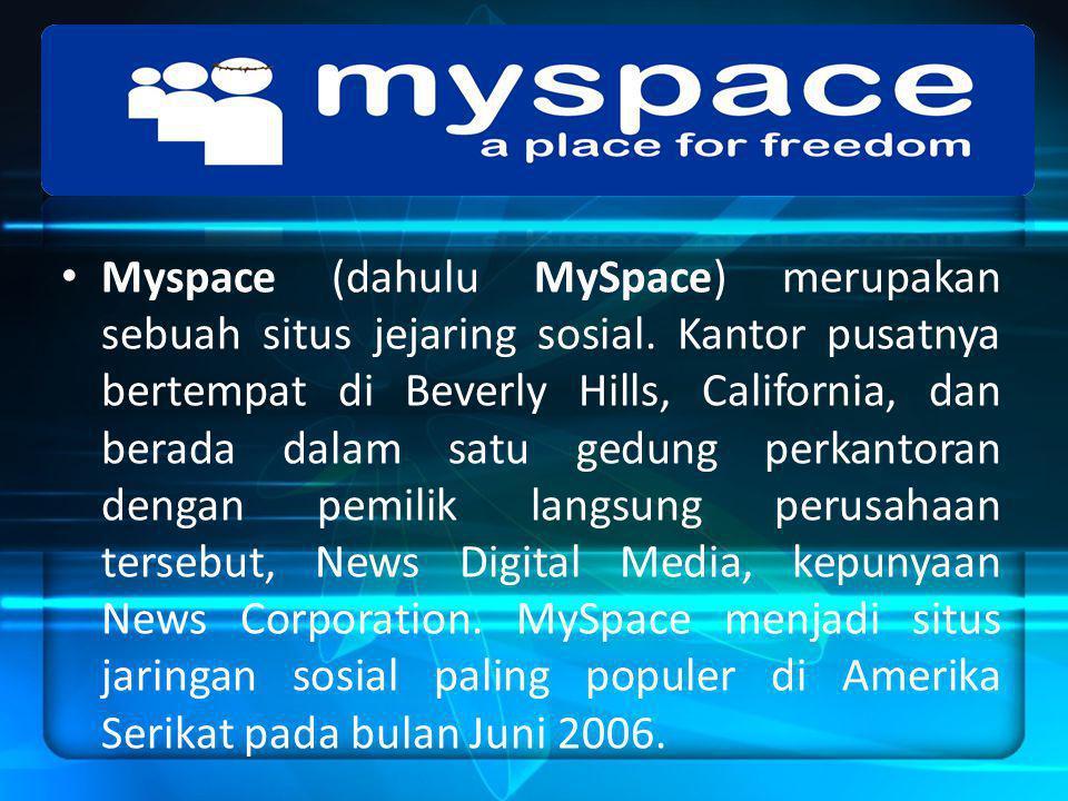 Myspace (dahulu MySpace) merupakan sebuah situs jejaring sosial