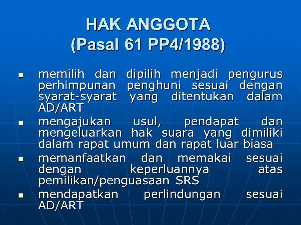 HAK ANGGOTA (Pasal 61 PP4/1988)
