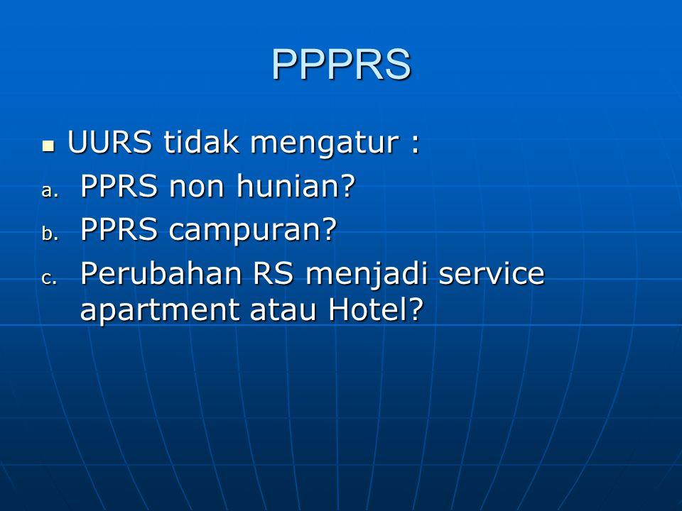 PPPRS UURS tidak mengatur : PPRS non hunian PPRS campuran