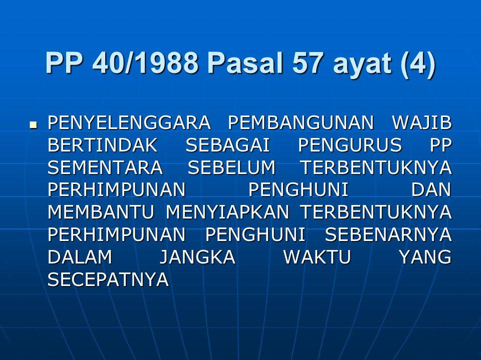 PP 40/1988 Pasal 57 ayat (4)