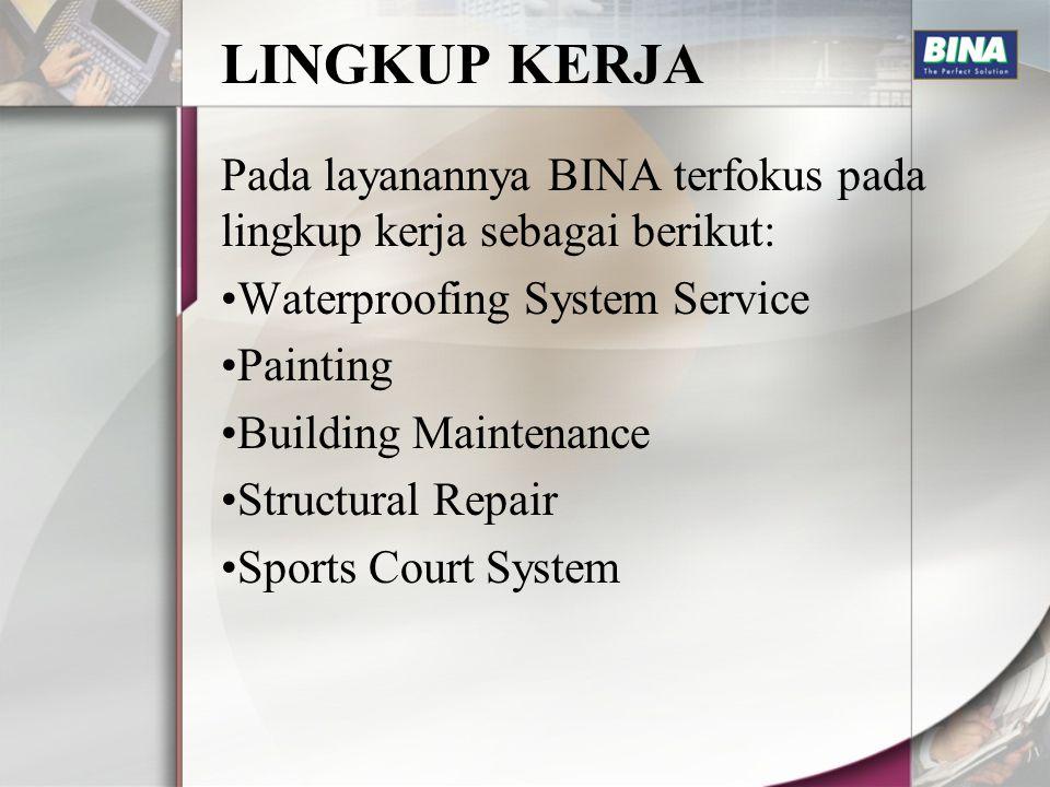 LINGKUP KERJA Pada layanannya BINA terfokus pada lingkup kerja sebagai berikut: Waterproofing System Service.
