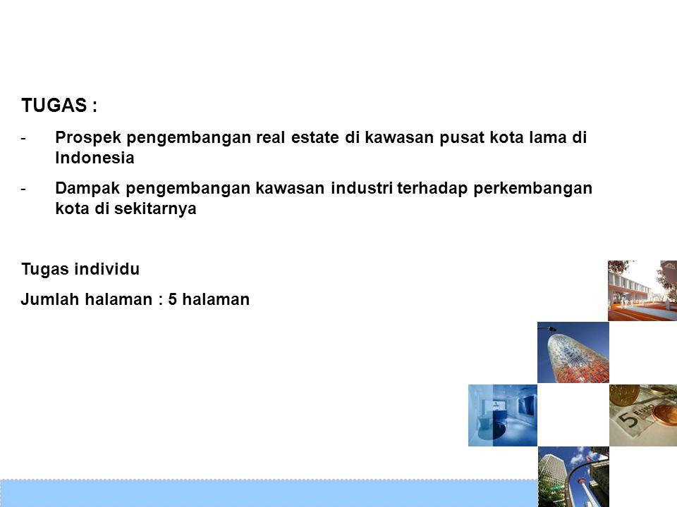 TUGAS : Prospek pengembangan real estate di kawasan pusat kota lama di Indonesia.