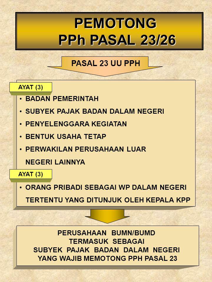 PEMOTONG PPh PASAL 23/26 PASAL 23 UU PPH BADAN PEMERINTAH