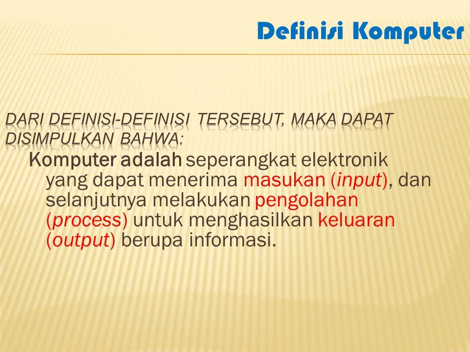 Dari definisi-definisi tersebut, maka dapat disimpulkan bahwa: