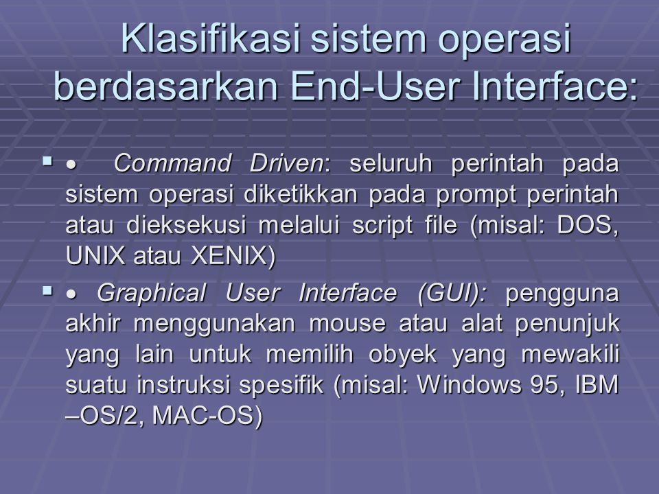 Klasifikasi sistem operasi berdasarkan End-User Interface: